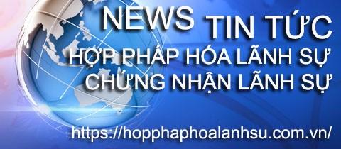 tin tuc hop phap hoa lanh su, tin tức hợp pháp hóa lãnh sự, tin tuc chung nhan lanh su, tin tức chứng nhận lãnh sự